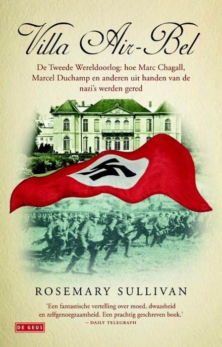 Villa Air-Bel : de Tweede Wereldoorlog : hoe Marc Chagall, Marcel Duchamp en anderen uit handen van de nazi's werde...