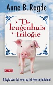 De leugenhuistrilogie : trilogie over het leven op het Noorse platteland