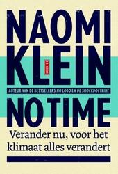 No time : verander nu, voor het klimaat alles verandert