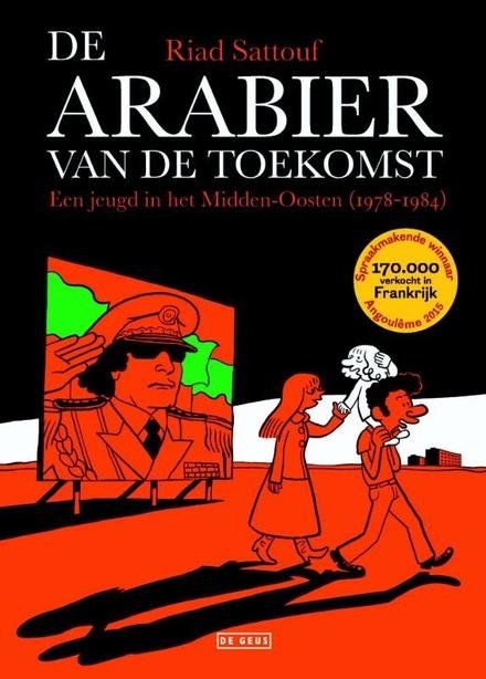 De Arabier van de toekomst : een jeugd in het Midden-Oosten. [1], 1978-1984 - sterke autobiografische reeks