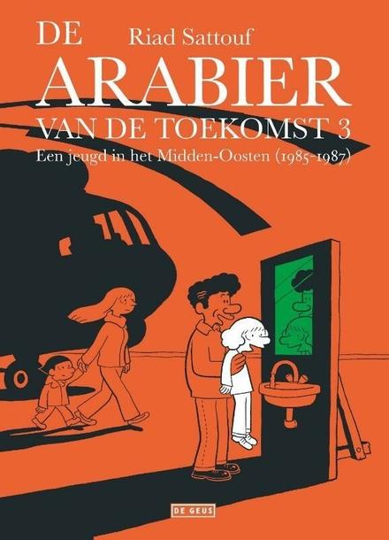 De Arabier van de toekomst : een jeugd in het Midden-Oosten. 3, 1985-1987