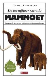 De terugkeer van de mammoet : een tweede leven voor uitgestorven dieren en planten