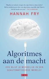 Algoritmes aan de macht : hoe blijf je menselijk in een geautomatiseerde wereld?