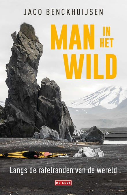 Man in het wild : langs de rafelranden van de wereld
