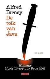 De tolk van Java : waarin de herinneringen van een kamerolifantje, de memoires van een oorlogstolk gehamerd op een ...