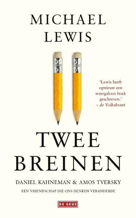 Twee breinen : Daniel Kahneman en Amos Tversky : een vriendschap die ons denken veranderde
