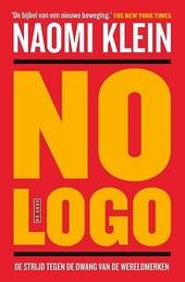 No logo : geen ruimte, geen keuze, geen werk : de strijd tegen de dwang van de wereldmerken