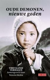 Oude demonen, nieuwe goden : Tibetaanse verhalen