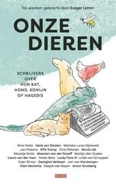 Onze dieren : schrijvers over hun kat, hond, konijn of hagedis
