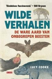 Wilde verhalen : de ware aard van onbegrepen beesten