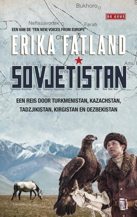 Sovjetistan : een reis door Turkmenistan, Kazachstan, Tadzjikistan, Kirgistan en Oezbekistan