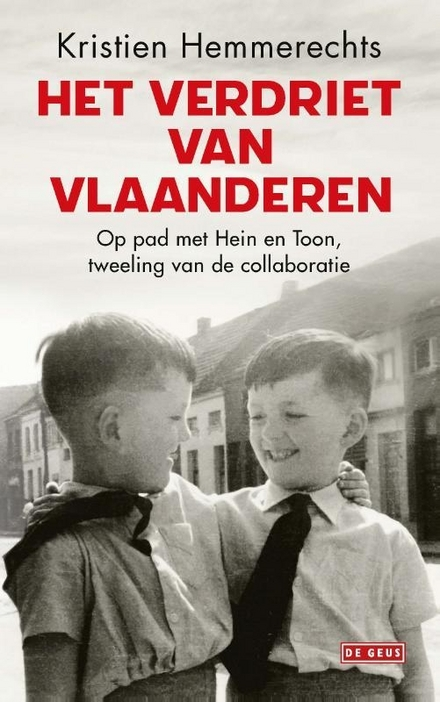 Het verdriet van Vlaanderen : op pad met Hein en Toon, tweeling van de collaboratie