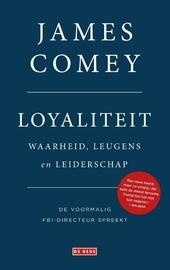 Loyaliteit : waarheid, leugens en leiderschap