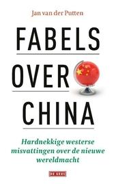 Fabels over China : hardnekkige westerse misvattingen over de nieuwe wereldmacht
