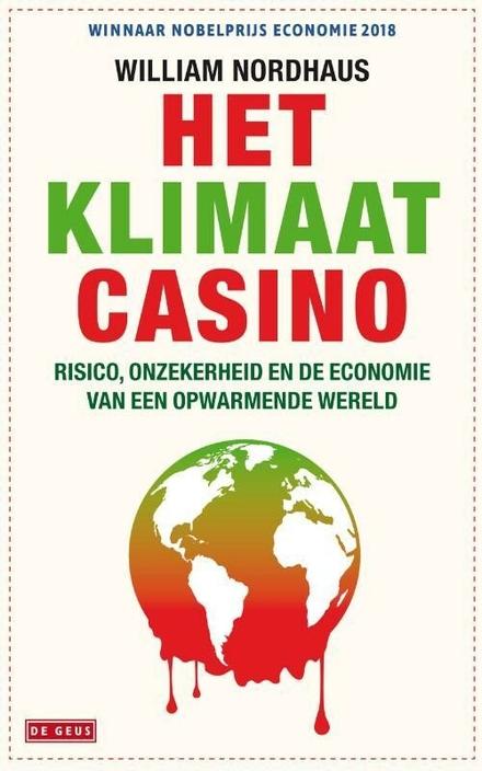 Het klimaatcasino : risico, onzekerheid en de economie van een opwarmende wereld
