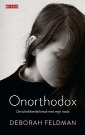 Onorthodox : de schokkende breuk met mijn roots