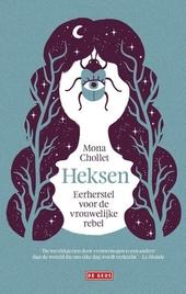 Heksen : eerherstel voor de vrouwelijke rebel