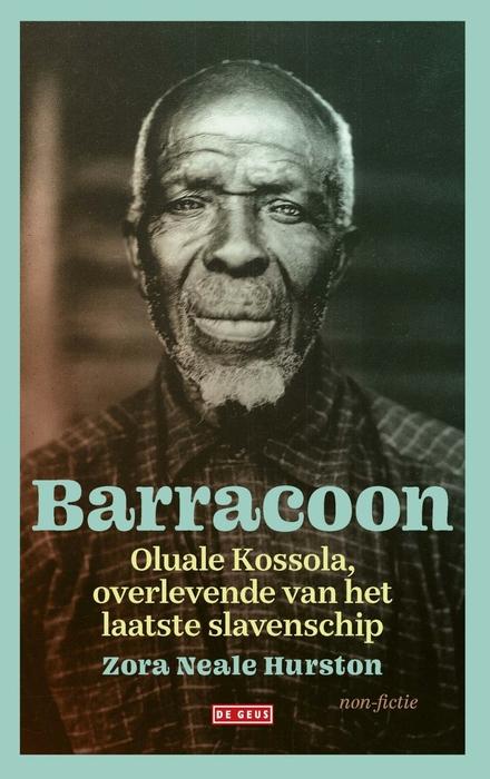 Barracoon : Oluale Kossola, overlevende van het laatste slavenschip