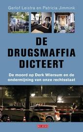 De drugsmaffia dicteert : de moord op Derk Wiersum en de ondermijning van onze rechtstaat