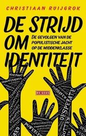 De strijd om identiteit : de gevolgen van de populistische jacht op de middenklasse
