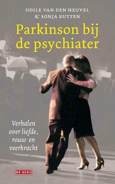 Parkinson bij de psychiater : verhalen over liefde, rouw en veerkracht