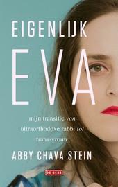Eigenlijk Eva : mijn transitie van ultraorthodoxe rabbi tot trans-vrouw