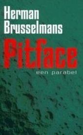 Pitface : een parabel