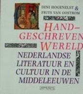 Handgeschreven wereld : Nederlandse literatuur en cultuur in de Middeleeuwen