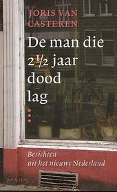 De man die 2 1 /2 jaar dood lag : berichten uit het nieuwe Nederland
