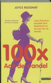 100 X aan de wandel : Joyce Roodnat wandelt door Nederland en de rest van de wereld