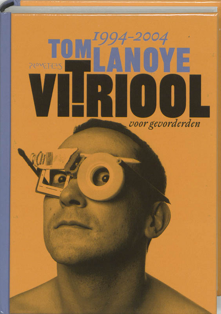 Vitriool voor gevorderden 1994-2003