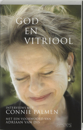 God en vitriool : interviews met Connie Palmen