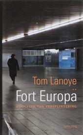 Fort Europa : hooglied van versplintering