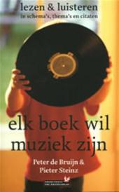 Elk boek wil muziek zijn : lezen & luisteren in schema's, thema's en citaten