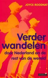 Verder wandelen : door Nederland en de rest van de wereld