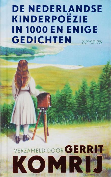 De Nederlandse kinderpoëzie in 1000 en enige gedichten