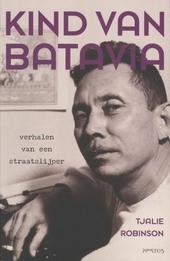 Kind van Batavia : verhalen van een straatslijper