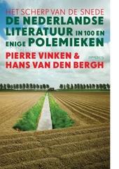 Het scherp van de snede : de Nederlandse literatuur in meer dan honderd polemieken