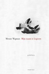 Mijn naam is Legioen : gedichten