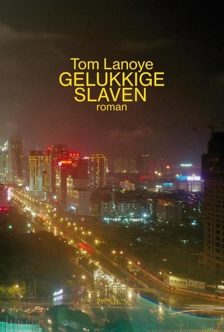 Gelukkige slaven : roman - Hopen op verlossing