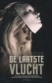 De laatste vlucht : het verhaal van een jonge Nederlandse vrouw die in een nachtmerrie in Libië terechtkwam