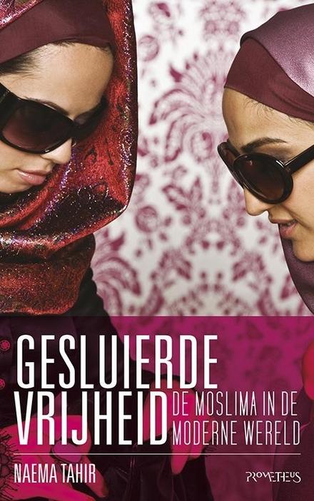 Gesluierde vrijheid : de moslima in de moderne wereld