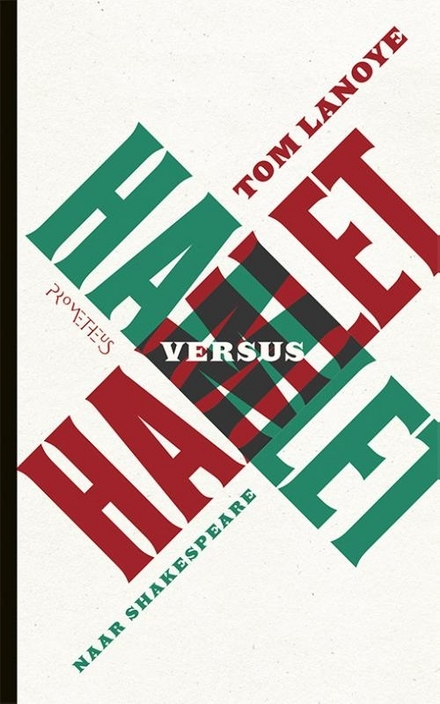Hamlet versus Hamlet : naar Shakespeare