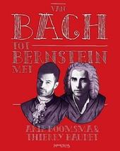 Van Bach tot Bernstein : met Boomsma & Baudet