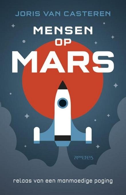 Mensen op Mars : relaas van een manmoedige poging