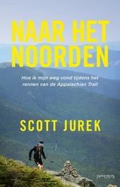 Naar het noorden : hoe ik mijn weg vond tijdens het rennen van de Appalachian Trail