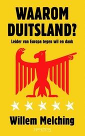 Waarom Duitsland? : leider van Europa tegen wil en dank