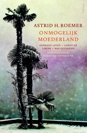 Onmogelijk moederland : romantrilogie Suriname - Nederland