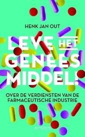 Leve het geneesmiddel! : over de verdiensten van de farmaceutische industrie