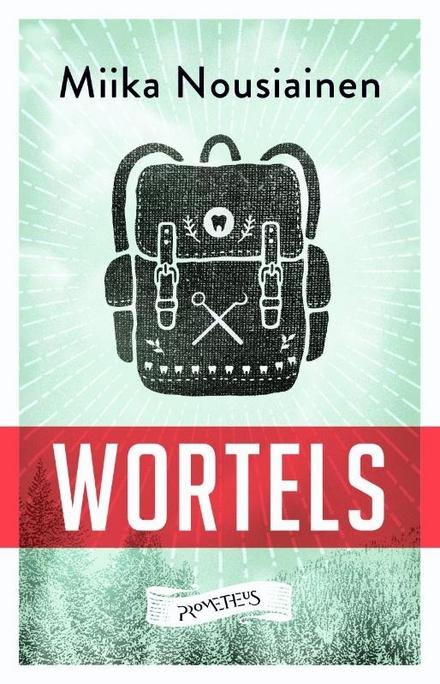 Wortels : een familie- en tandartsroman
